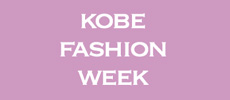 KOBE FASHION WEEK